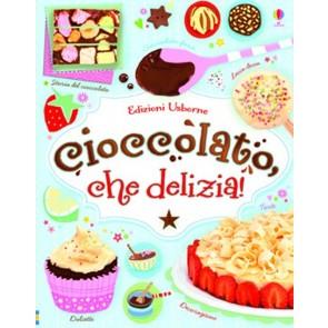 Cioccolato, che delizia! Ediz. illustrata