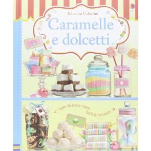 Caramelle e dolcetti. Ediz. illustrata