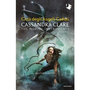 Città degli angeli caduti. Shadowhunters. The mortal instruments. Vol. 4