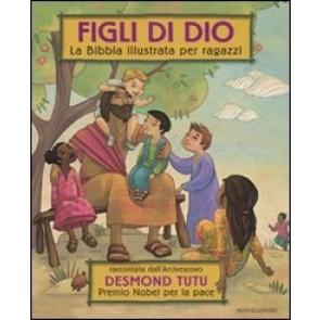 Figli di Dio. La Bibbia illustrata per ragazzi