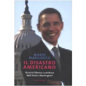 Il disastro americano. Riuscirà Obama a cambiare Wall Street e Washington?
