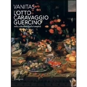 Vanitas. Lotto, Caravaggio, Guercino nella collezione Doria Pamphilj. Ediz. illustrata