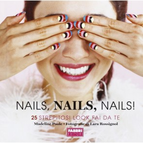 Nails, nails, nails! Ediz. illustrata