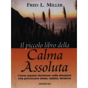 Il piccolo libro della calma assoluta