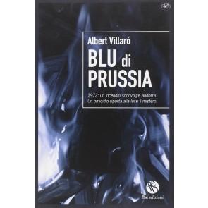 Blu di Prussia. 1972: un incendio sconvolge Andorra. Un omicidio riporta alla luce un mistero