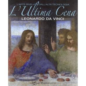 L'ultima cena. Leonardo Da Vinci. L'arte rivelata dall'alta tecnologia
