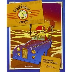 I semafori dei dromedari. Il formichiere pilota. Vol. 3