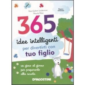 365 idee intelligenti per divertirti con tuo figlio. Ediz. illustrata