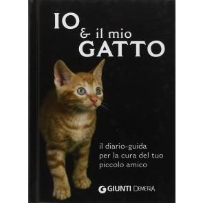 Io & il mio gatto. Il diario-guida per la cura del tuo piccolo amico