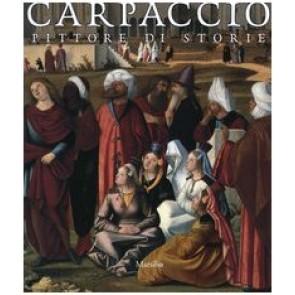 Carpaccio. Pittore di storie. Catalogo della mostra (Venezia, 27 novembre 2004-13 marzo 2005)