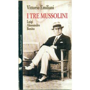 I tre Mussolini