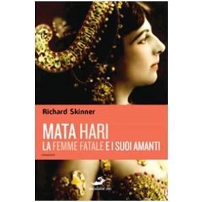 Mata Hari, la femme fatale e i suoi amanti