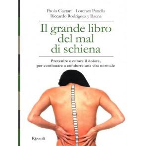 Il grande libro del mal di schiena. Prevenire e curare il dolore, per continuare a condurre una vita normale