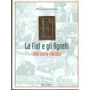 La Fiat e gli Agnelli. Una storia italiana