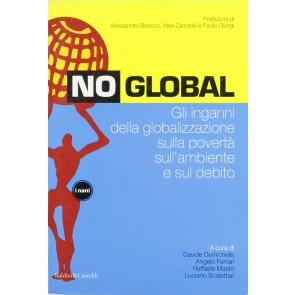 No global. Gli inganni della globalizzazione sulla povertà sull'ambiente e sul debito