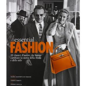 Essential fashion. 20 classici d'autore che hanno cambiato la storia della moda e dello stile