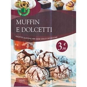 Muffin e dolcetti. Ricette gustose per ogni dolce occasioni
