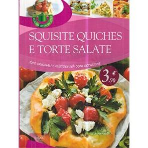 Squisite quiches e torte salate. Idee originali e gustose per ogni occasione