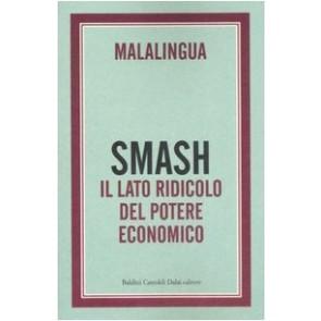 Smash. Il lato ridicolo del potere economico