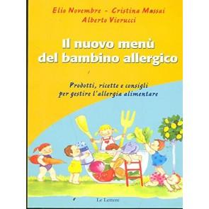 Il menù del bambino allergico. Prodotti, ricette e consigli per gestire l'allergia alimentare