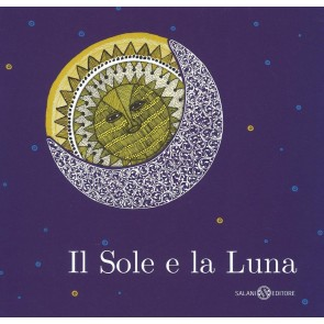 Il sole e la luna. Ediz. illustrata