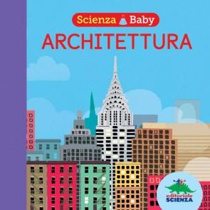 Architettura. Scienza baby