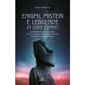 Enigmi, misteri e leggende di ogni tempo. Avvenimenti inspiegabili, civiltà oscure, scienze arcane, enigmi, miti e leggende