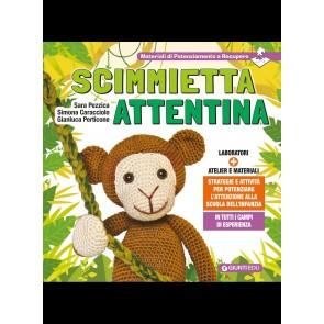 Scimmietta attentina. Strategie e attività per potenziare l'attenzione alla Scuola dell'Infanzia