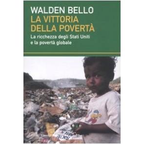 La vittoria della povertà. La ricchezza degli Stati Uniti e la povertà globale