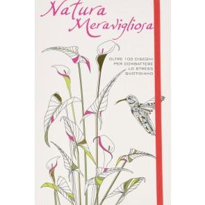Natura meravigliosa. Oltre 100 disegni per combattere lo stress quotidiano. Ediz. illustrata