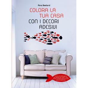 Colora la tua casa con i decori adesivi. Ediz. illustrata