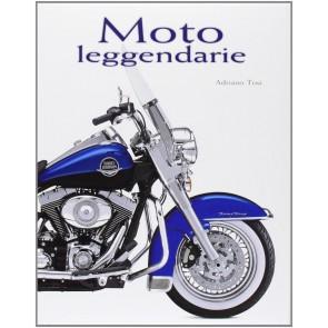 Moto leggendarie. Ediz. illustrata
