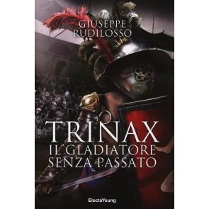 Trinax. Il gladiatore senza passato