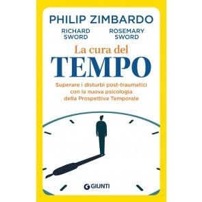 La cura del tempo. Superare i disturbi post-traumatici con la nuova psicologia della Prospettiva Temporale