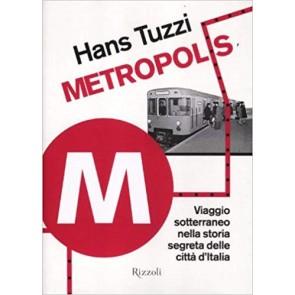 Metropolis. Viaggio sotterraneo nella storia segreta delle citta d'Italia