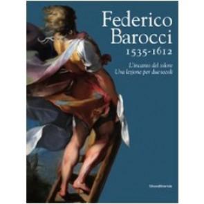 Federico Barocci 1535-1612. L'incanto del colore. Una lezione per due secoli. Ediz. illustrata