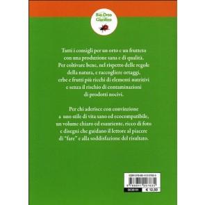 Orto e frutteto biologici. Guida completa per ottenere ortaggi e frutti sani e gustosi