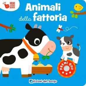 Animali della fattoria. Mini sound book. Ediz. a colori