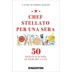 Chef stellato per una sera. 50 ricette d'autore da ricreare a casa