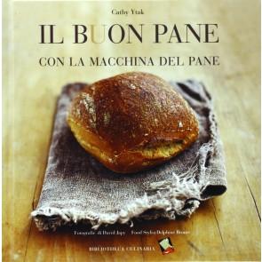 Il buon pane con la macchina del pane. Ediz. illustrata