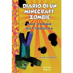 Diario di un Minecraft Zombie. Vol. 11: zombie sottosopra, Uno.