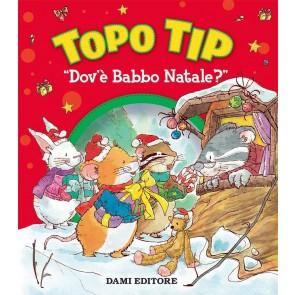 Topo Tip dov'è Babbo Natale? Ediz. a colori