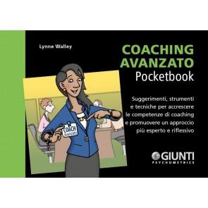 Coaching avanzato. Suggerimenti, strumenti e tecniche per accrescere le competenze di coaching e promuovere un approccio più esperto e riflessivo
