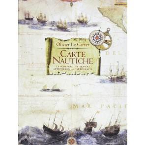 Carte nautiche. La scoperta del mondo attraverso la cartografia. Ediz. a colori