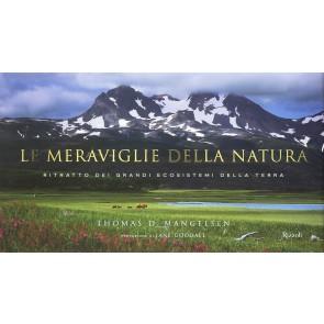 Le meraviglie della natura. Ritratto dei grandi ecosistemi della terra