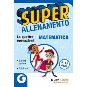 Superallenamento matematica. Le quattro operazioni. Per la Scuola elementare
