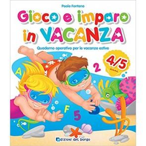 Gioco e imparo in vacanza (4-5 anni). Quaderno operativo per le vacanze estive. Con 6 pennarelli