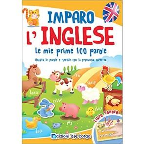 Imparo l'inglese. Le mie prime 100 parole. Ascolta le parole e ripetile con la pronuncia corretta. Libro sonoro