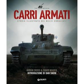 Carri armati. Storia illustrata dei mezzi corazzati