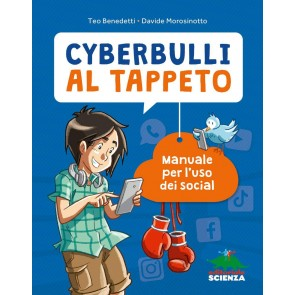 Cyberbulli al tappeto. Manuale per l'uso dei social. Nuova ediz.